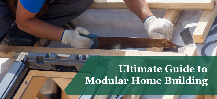ultimate guide to modular home building